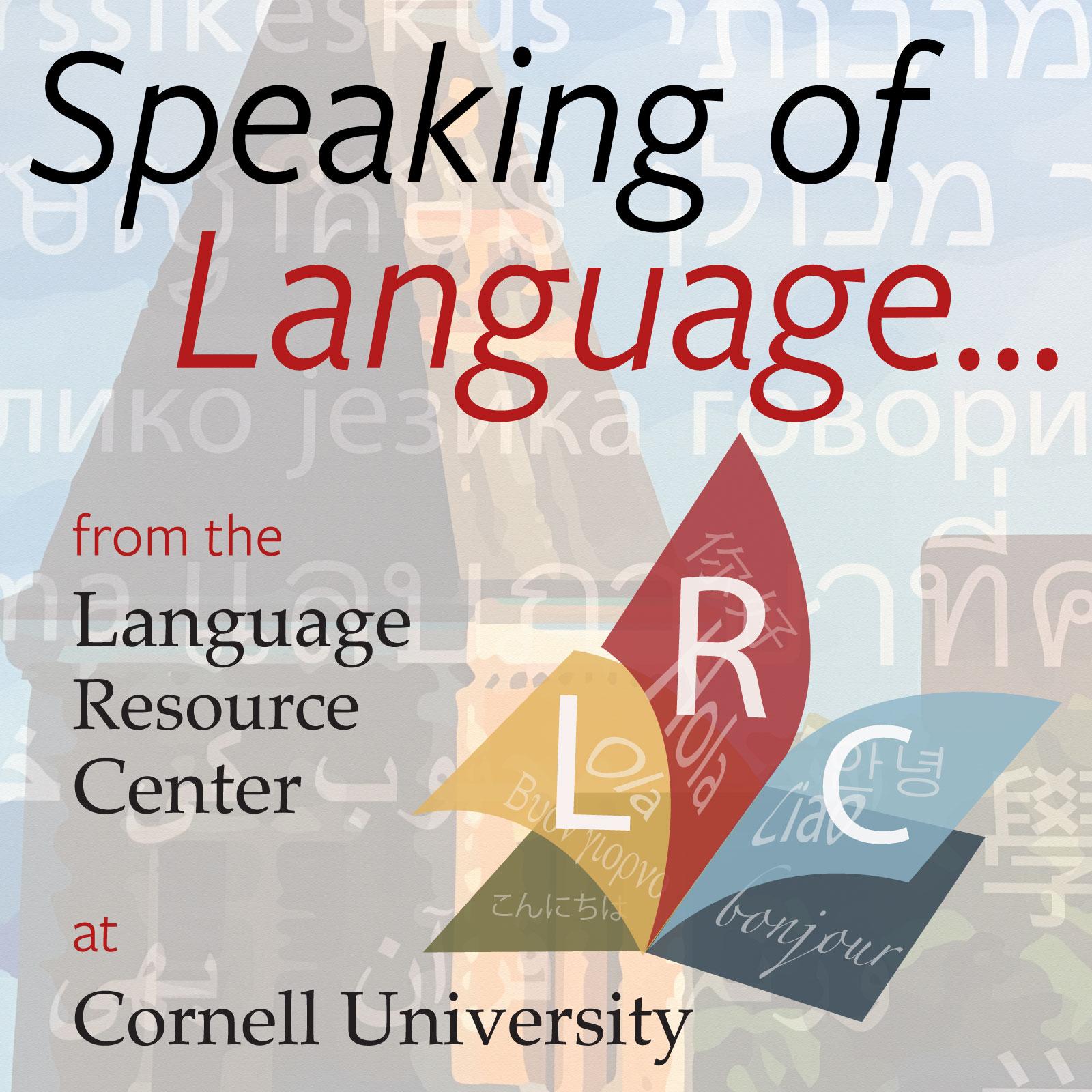Speaking of Language Cornell University LRC Podcast logo